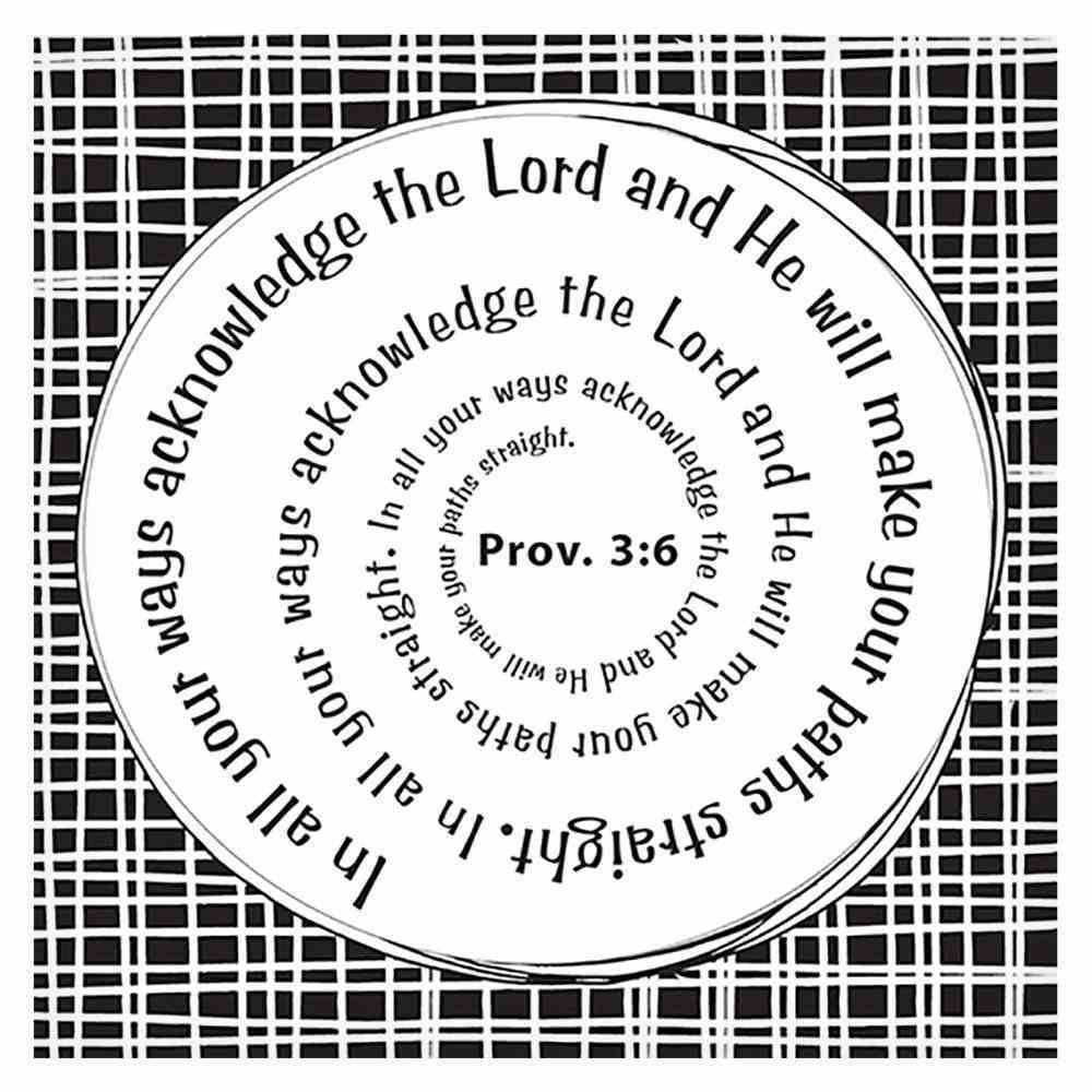 Black and White Magnets: In All Your Ways Acknowledge Him Novelty