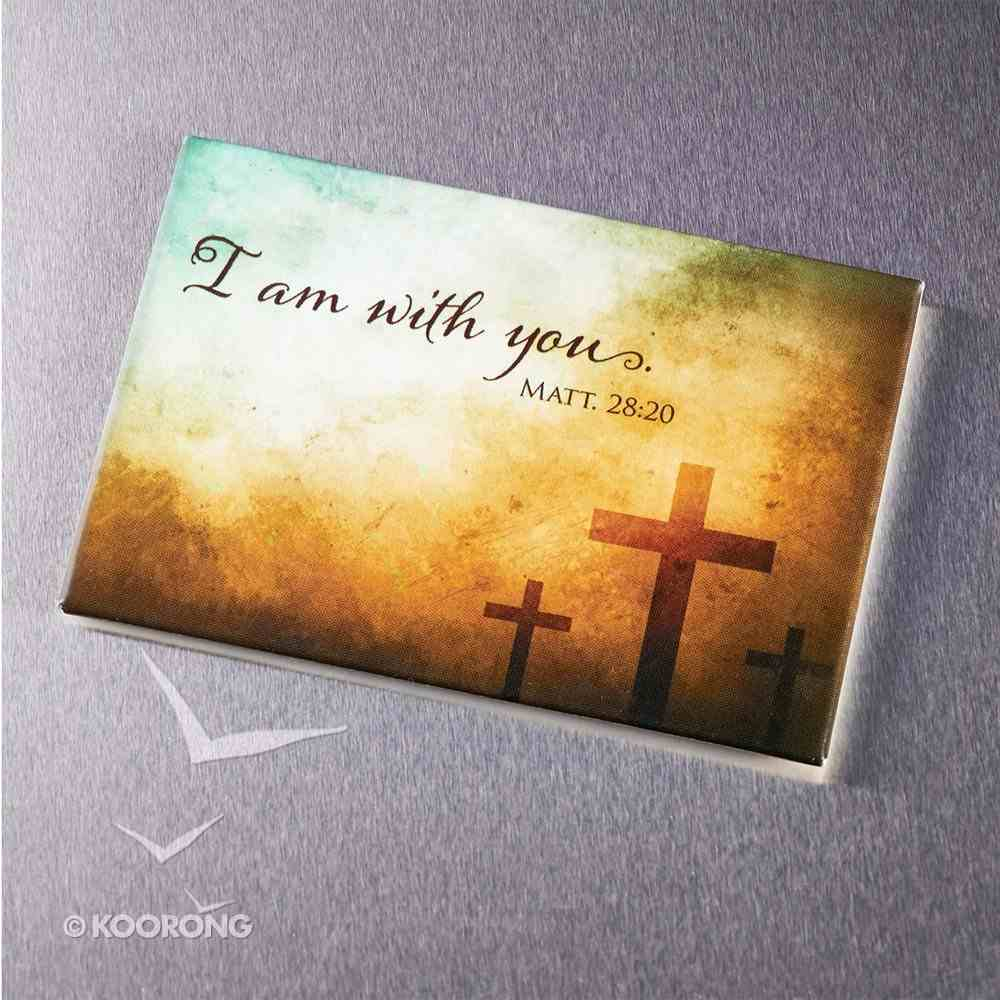 Magnet With a Message: I Am With You (Matt 28:20) Novelty