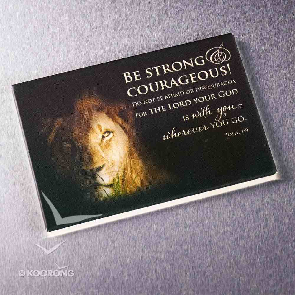 Magnet With a Message: Be Strong & Courageous... (Josh 1:9) Novelty