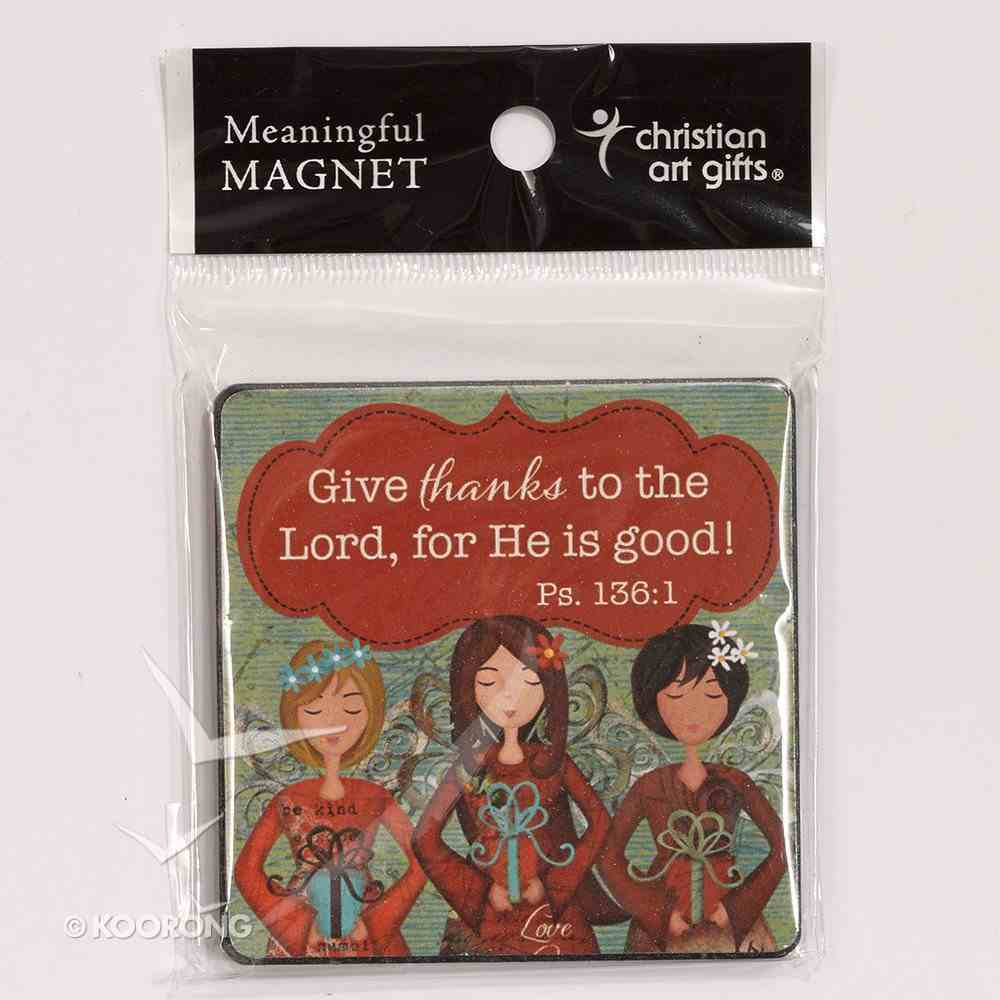 Gratitude Wooden Magnet: Give Thanks to the Lord... (Psalm 136:1) Novelty