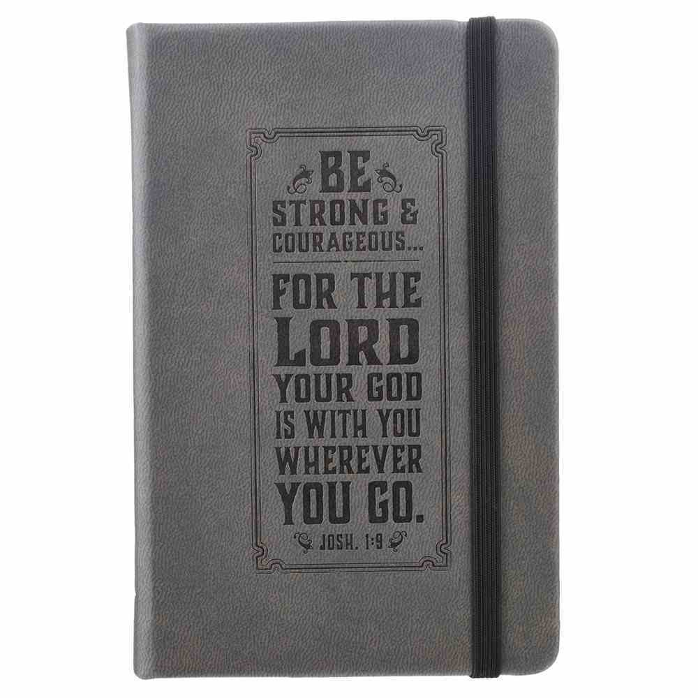 Notebook: Be Strong and Courageous With Elastic Band Closure Gray Imitation Leather Over Hardback