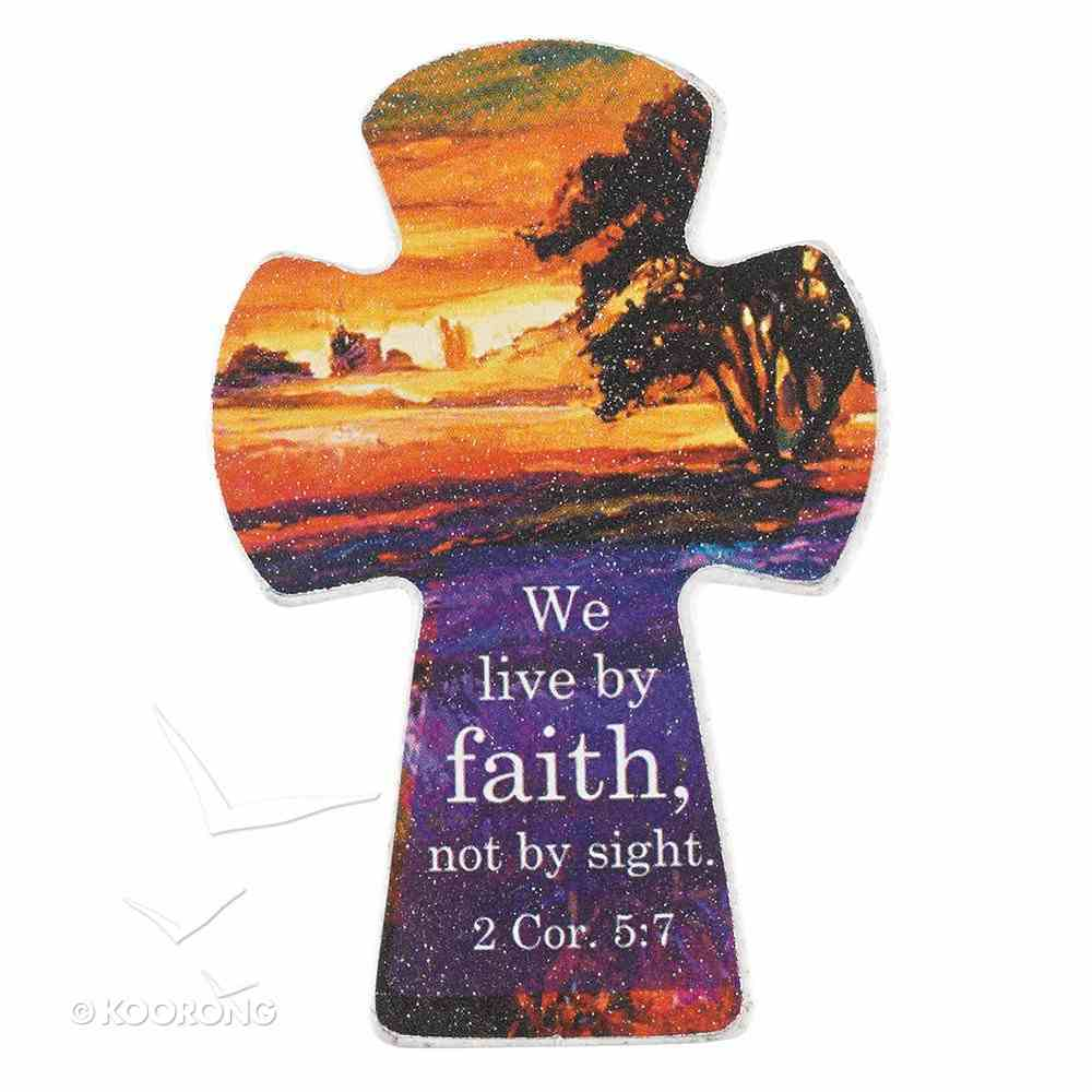 Small Cross Magnet: We Live By Faith, Not By Sight (2 Cor 5:7) Novelty