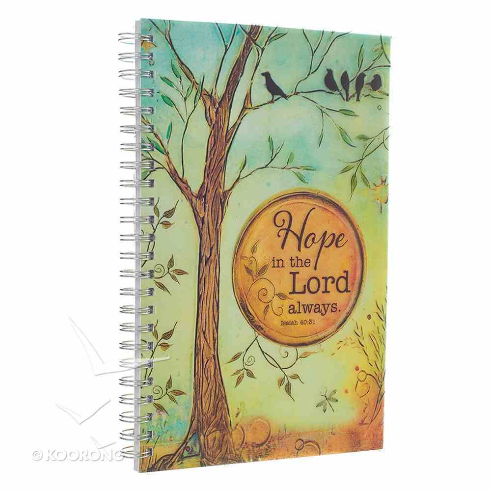 Spiral Notebook: Hope in the Lord Always Spiral