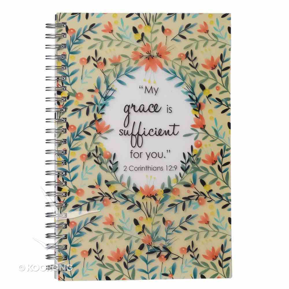 Notebook: Grace Sufficient (2 Cor 12:9) Spiral