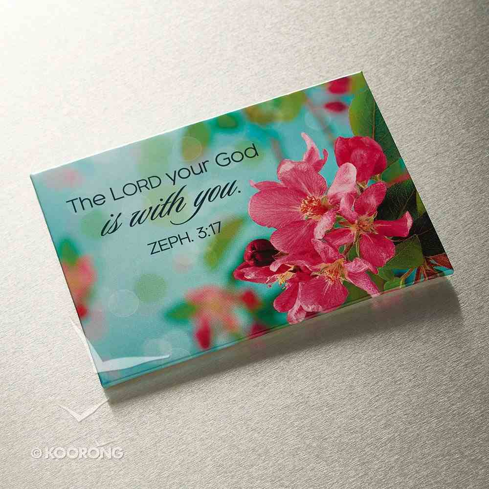 Magnet With a Message: The Lord Your God is With You (Zeph 3:17) Novelty