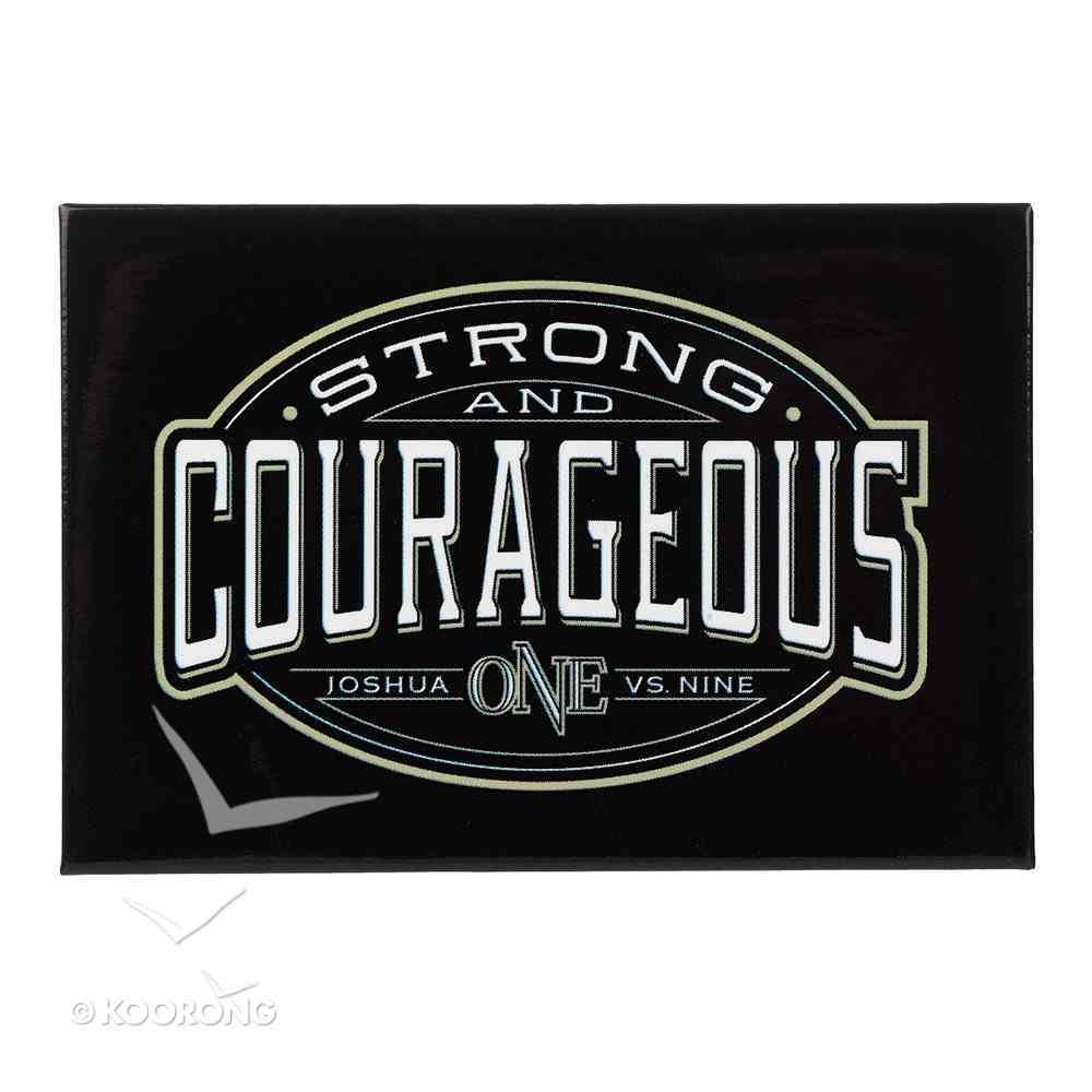 Magnet With a Message: Strong & Courageous.. Josh 1:9 Novelty