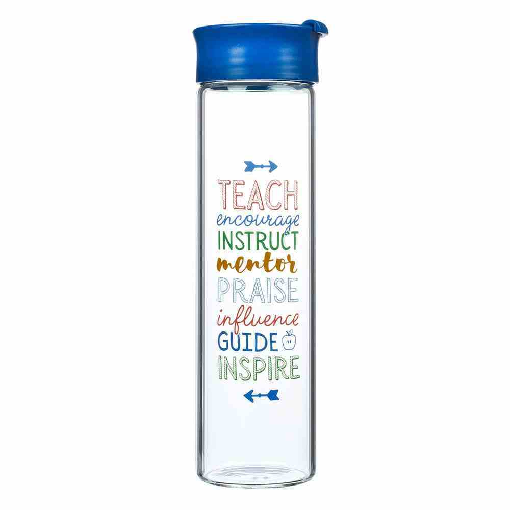 Water Bottle Clear Glass: Teach, Encourage, Instruct, Mentor, Praise, Influence, Guide, Inspire (Blue Lid) (A Great Teacher Collection) Homeware