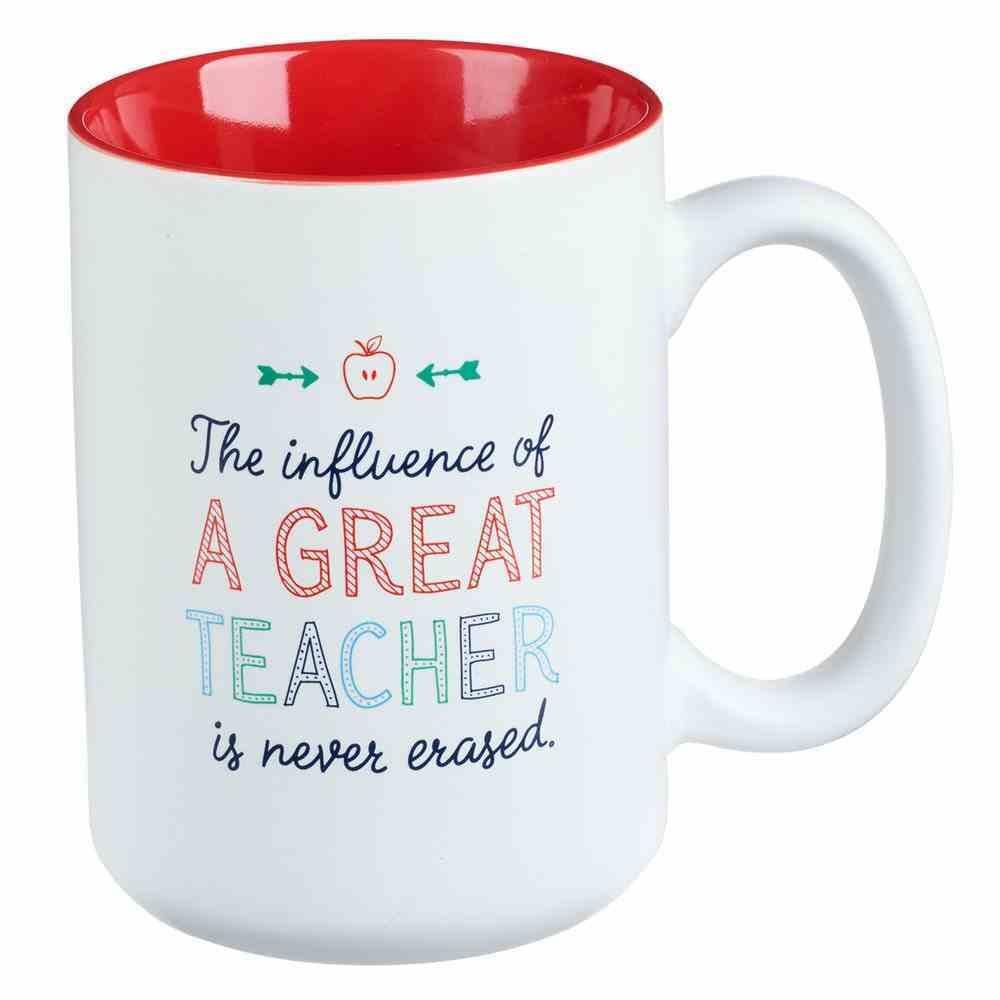 Ceramic Mug the Influence of a Great Teacher is Never Erased (White/Red) (414ml) (A Great Teacher Collection) Homeware