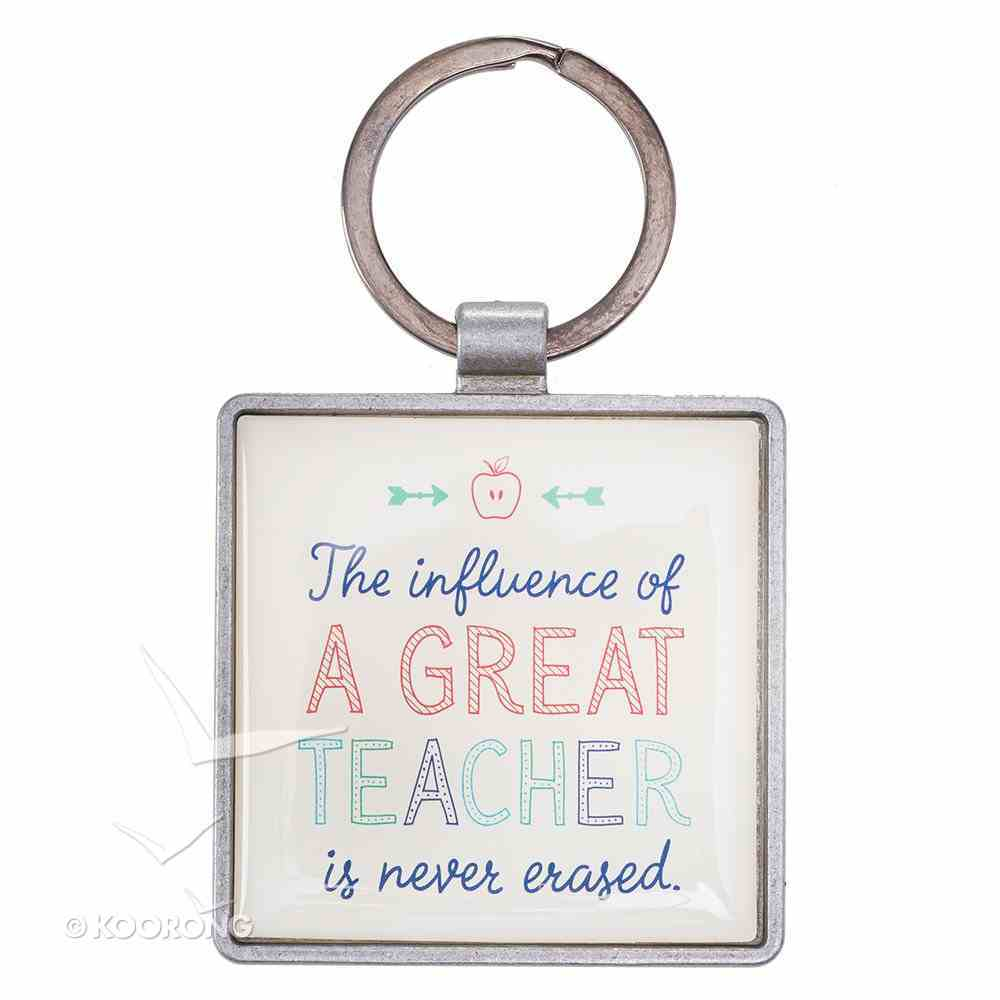 Metal Keyring: The Influence of a Great Teacher is Never Erased (A Great Teacher Collection) Jewellery