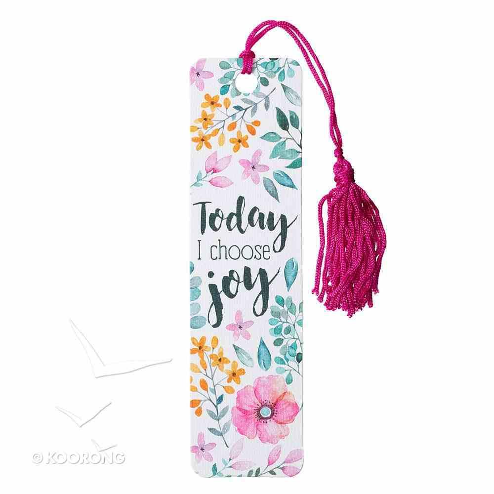 Bookmark With Tassel: Today I Choose Joy Stationery