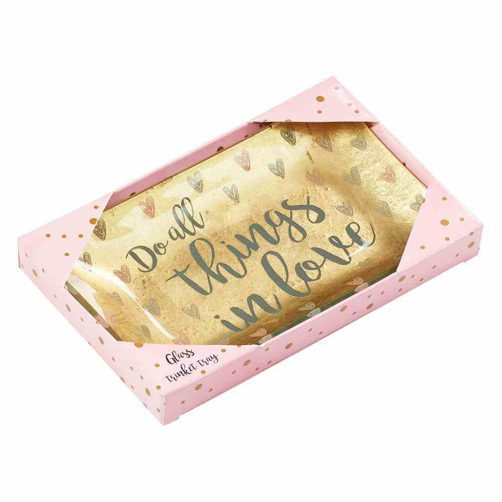 Small Glass Trinket Tray: Do All Things in Love...Gold/Hearts (Sparkle Range) Homeware