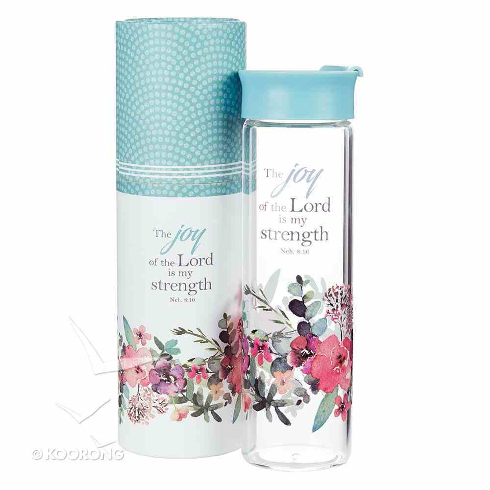Water Bottle Clear Glass: The Joy of the Lord is My Strength, Floral, Rejoice Collection Homeware