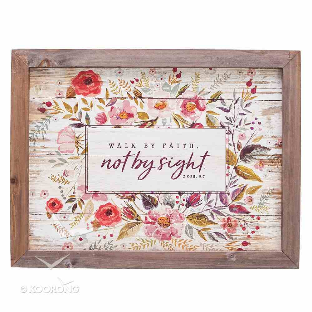 Framed Wall Art: Walk By Faith, Not By Sight, Floral Plaque