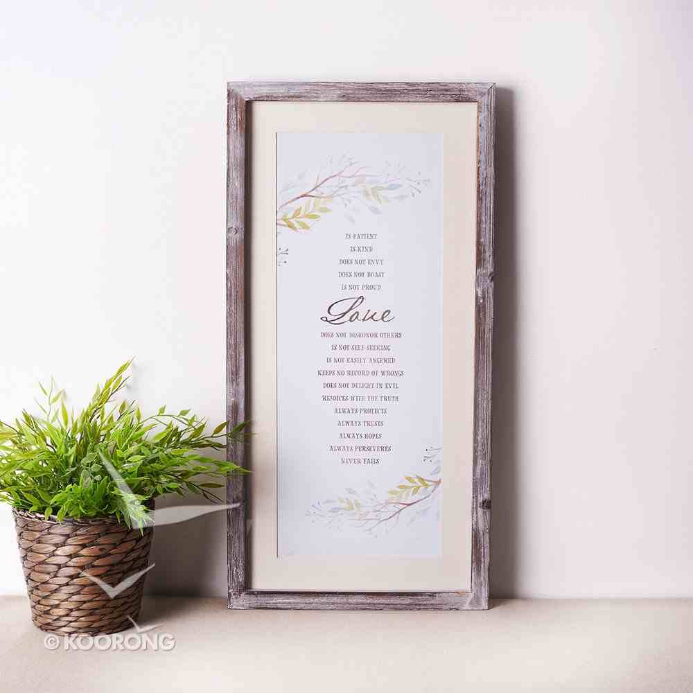 Framed Wall Art: Love is Patient, is Kind...... Plaque