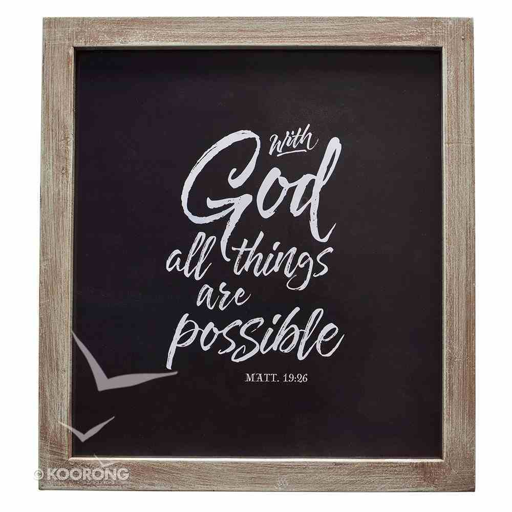 Framed Chalkboard Wall Art: With God All Things Are Possible Plaque