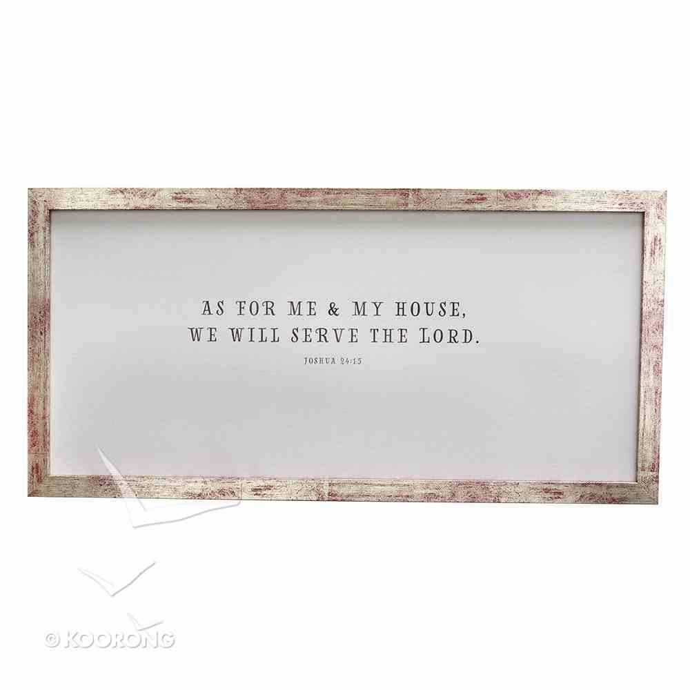 Framed Wall Art: As For Me and My House, We Will Serve the Lord Plaque