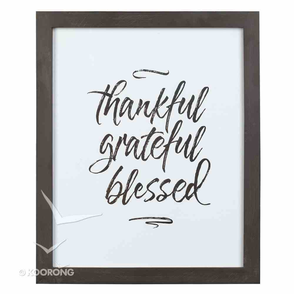 Framed Wall Art: Thankful, Grateful, Blessed Plaque