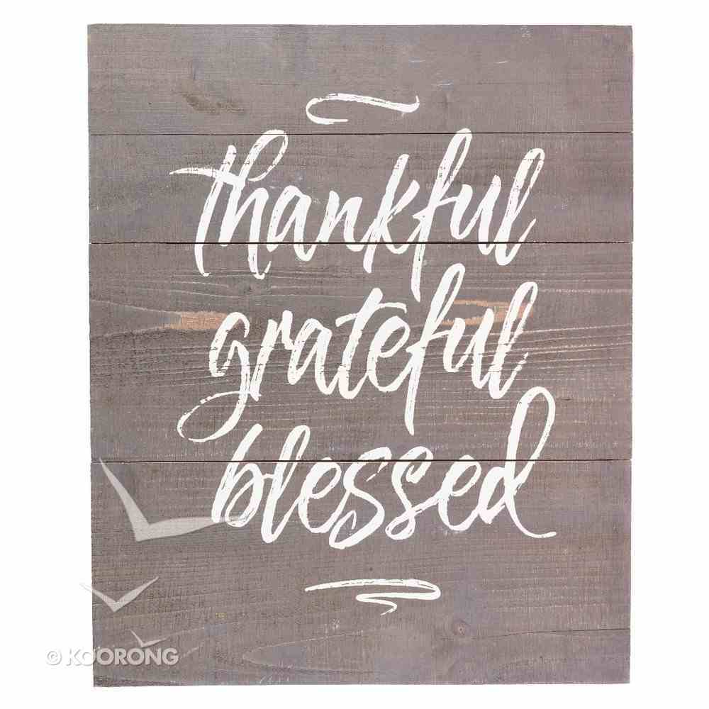 Plank Wall Art: Thankful, Grateful, Blessed, Gray/White Plaque