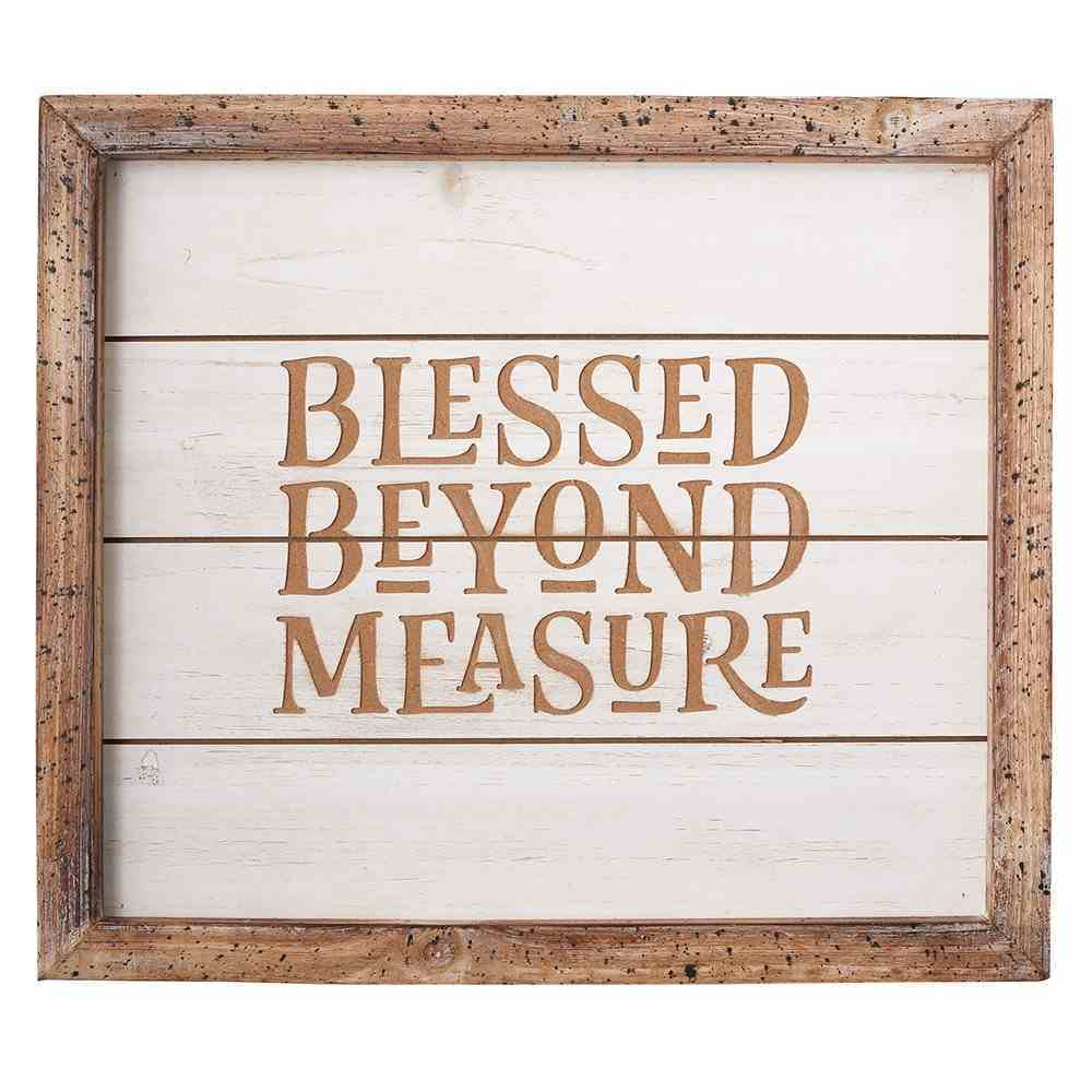 Framed Wall Art: Blessed Beyond Measure Plaque