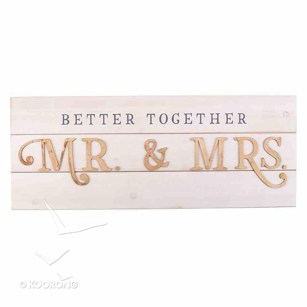 Framed Wall Art: Better Together Mr & Mrs Plaque