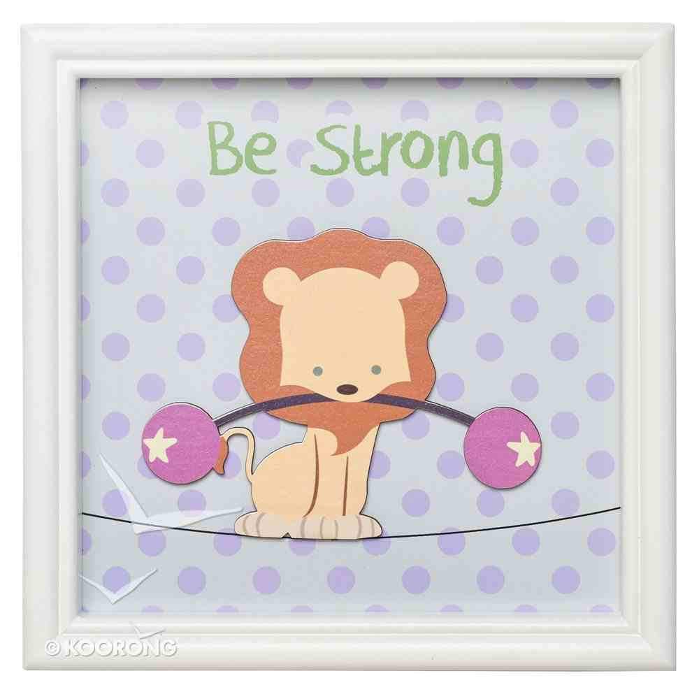 Children's Framed Wall Art: Be Strong, Circus Lion, White Frame/Blue Dots Plaque
