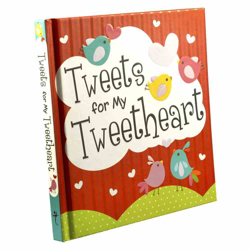 Tweets For My Tweetheart Hardback