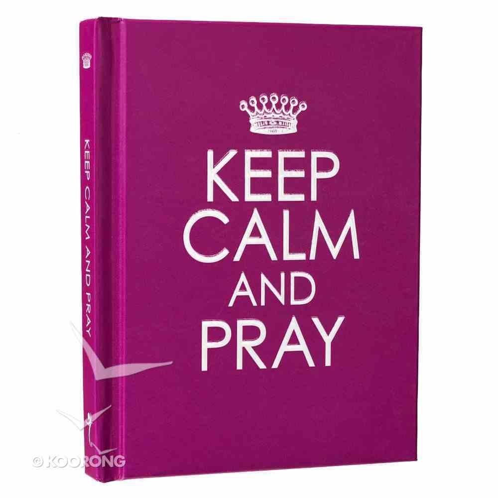 Keep Calm and Pray (Purple) Hardback