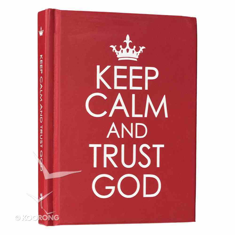 Keep Calm and Trust God (Red) Hardback