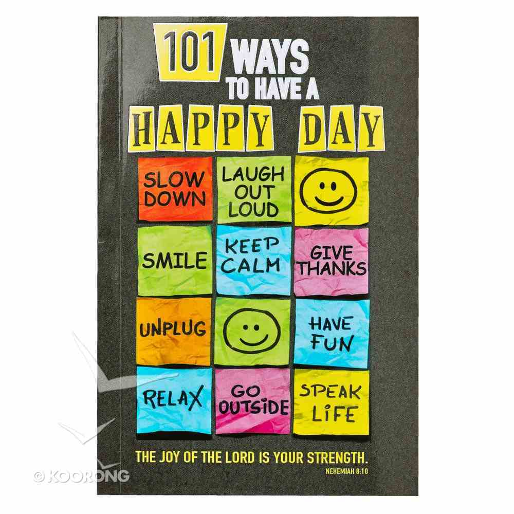 101 Ways to Have a Happy Day Paperback
