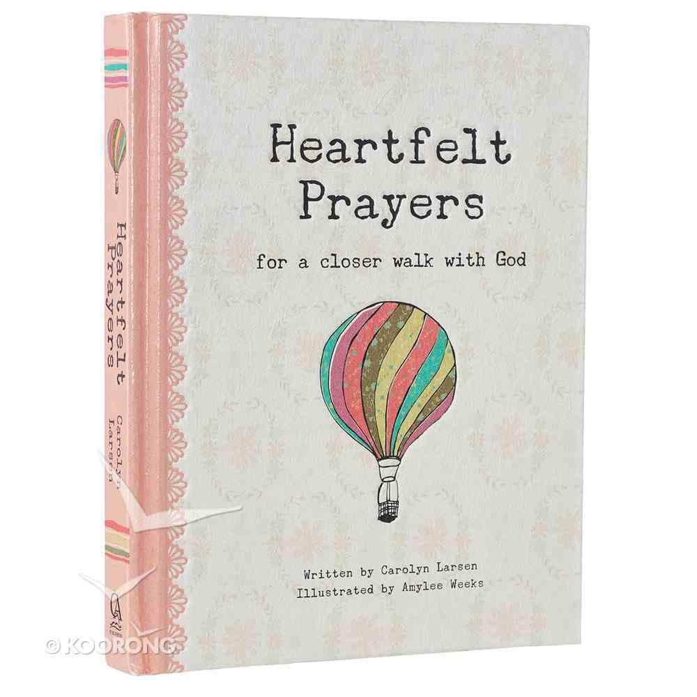 Heartfelt Prayers: For a Closer Walk With God Hardback