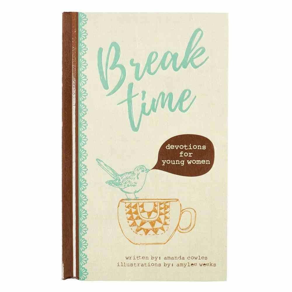Break Time: Devotions For Young Women Hardback