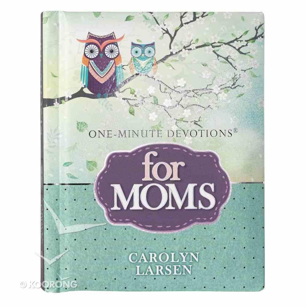 One Minute Devotions For Moms Hardback