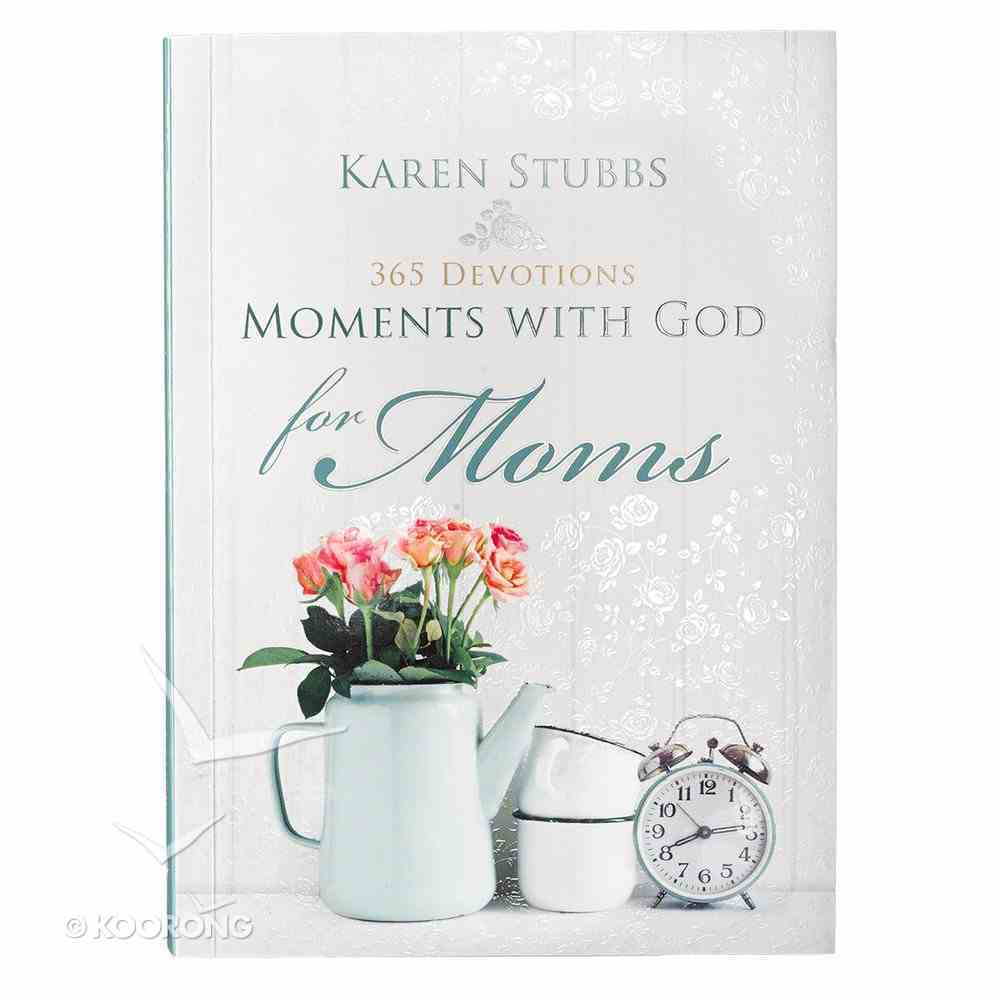 Moments With God For Mums: 365 Devotions Paperback