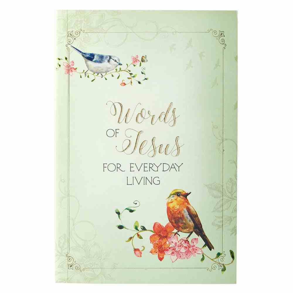 Words of Jesus For Everyday Living (Words Of Faith Series) Paperback