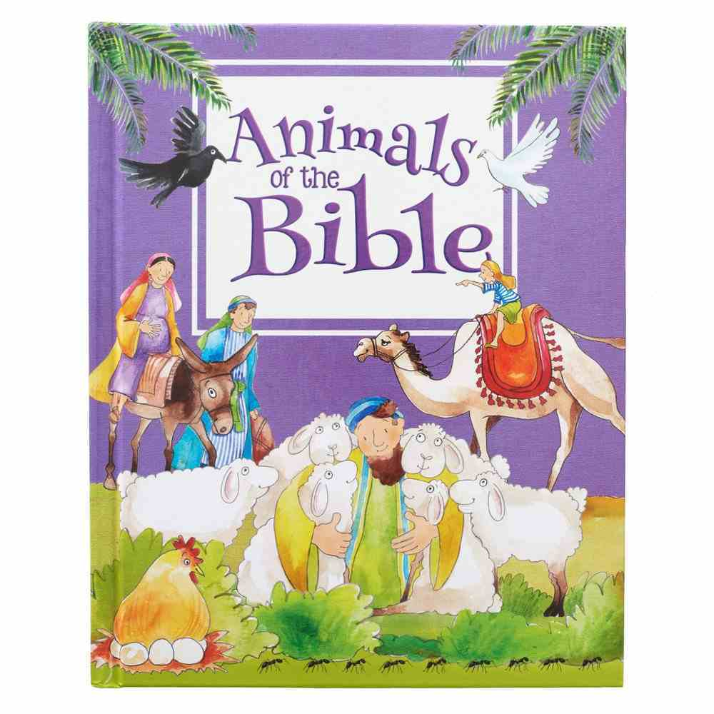 Animals of the Bible: 30 Well-Loved Bible Stories and Fun Animal Facts Hardback