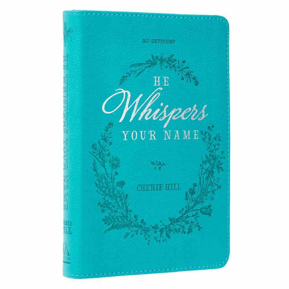 365-Day Devotional: He Whispers Your Name, Turquoise Imitation Leather