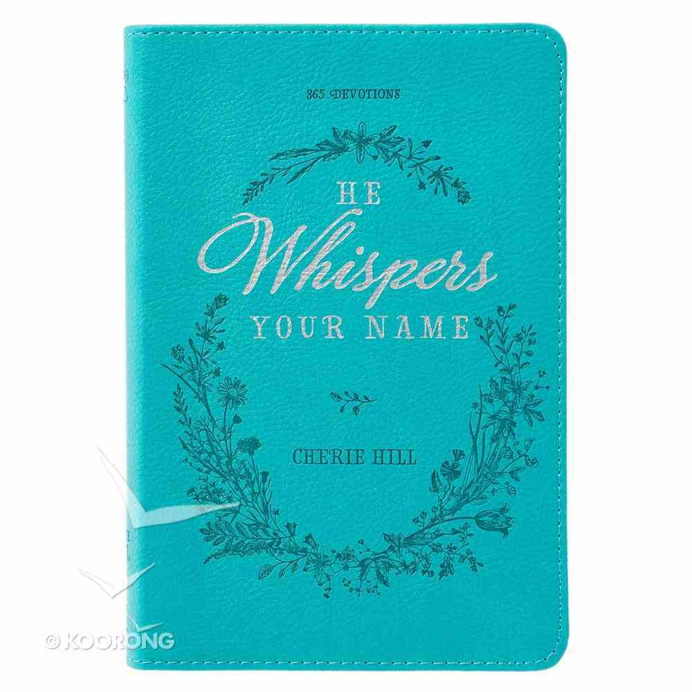 He Whispers Your Name: 365-Day Devotional, Turquoise With Ribbon Marker Imitation Leather