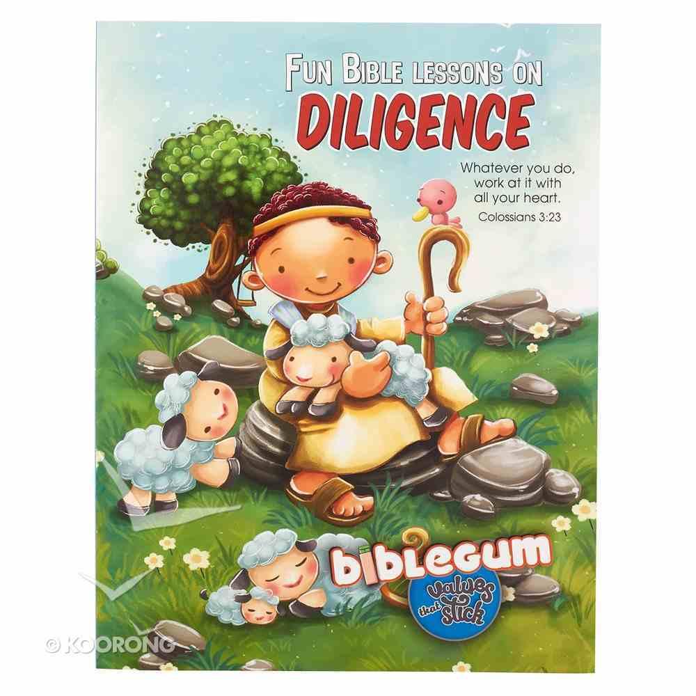 Biblegum: Fun Bible Lessons on Diligence Paperback