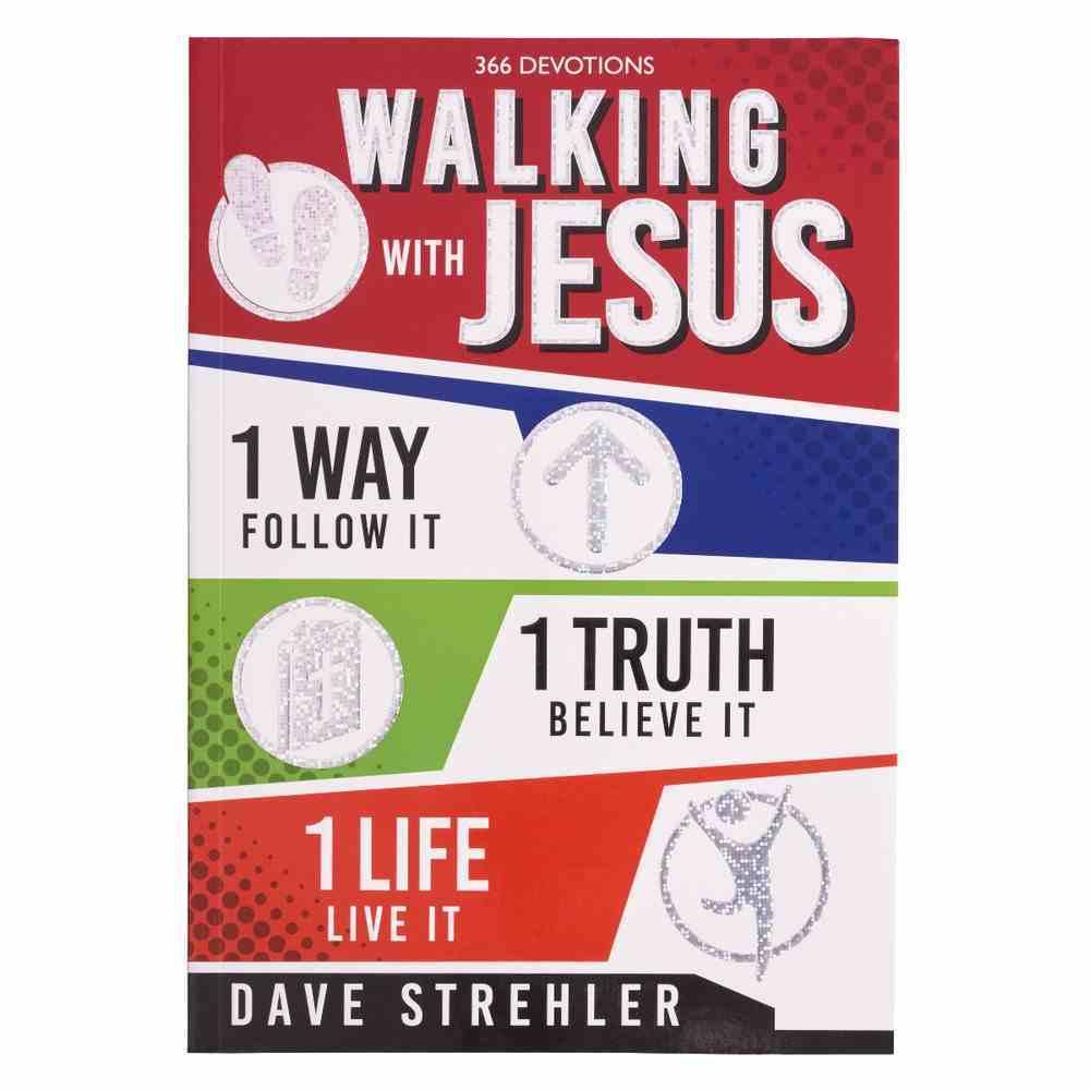 Walking With Jesus: 1 Way Follow It; 1 Truth Believe It; 1 Life Live It Paperback