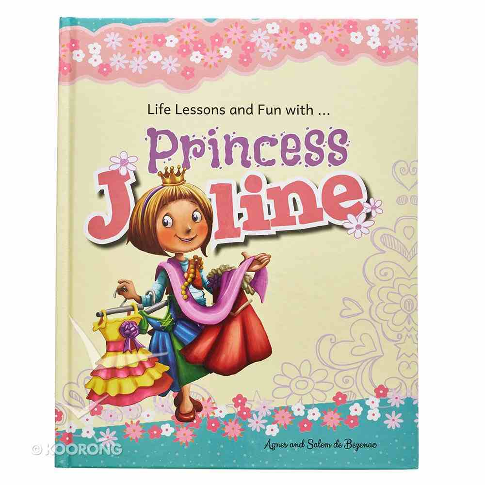 Life Lessons and Fun With Princess Joline Hardback