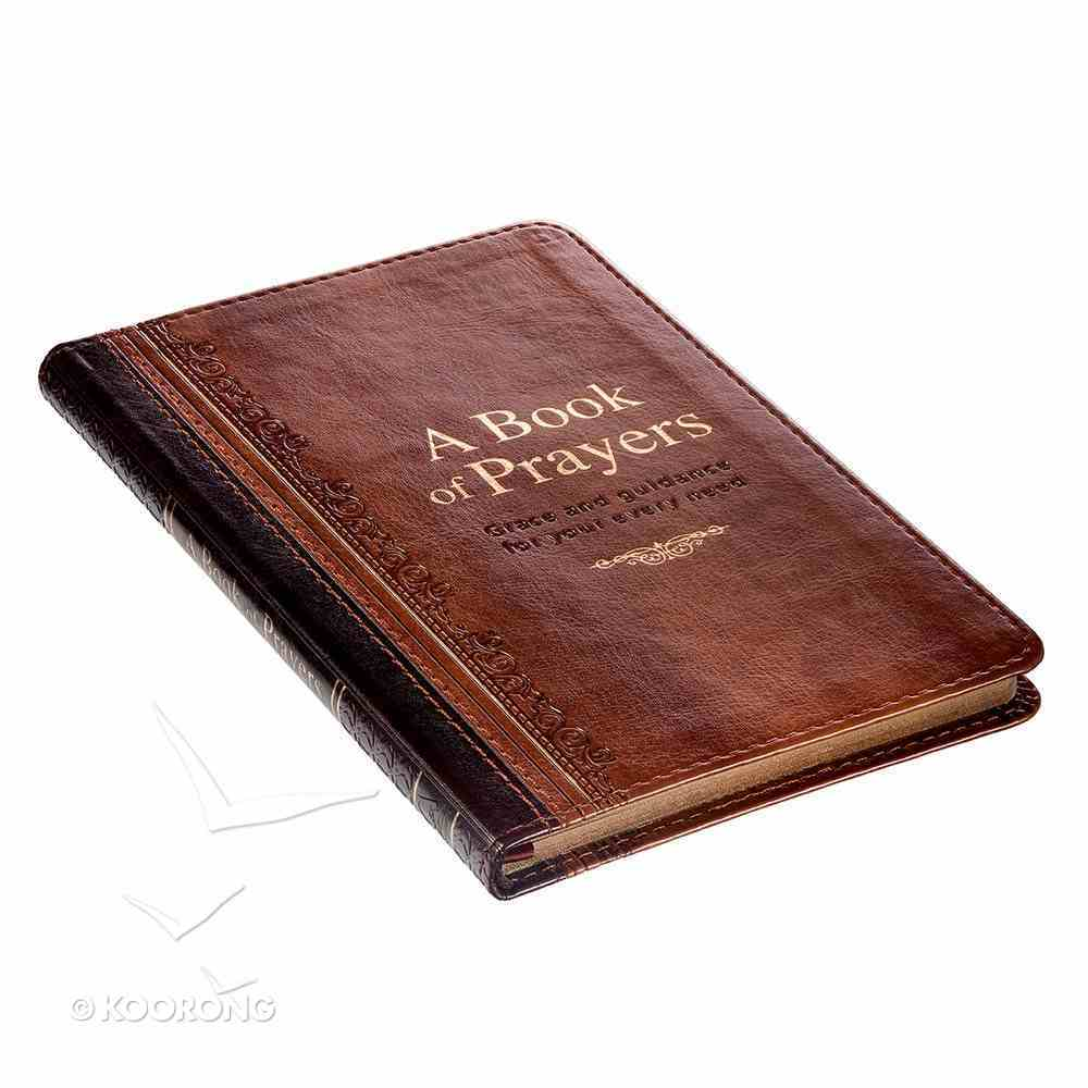 A Book of Prayers: Grace and Guidance For Your Every Need Imitation Leather