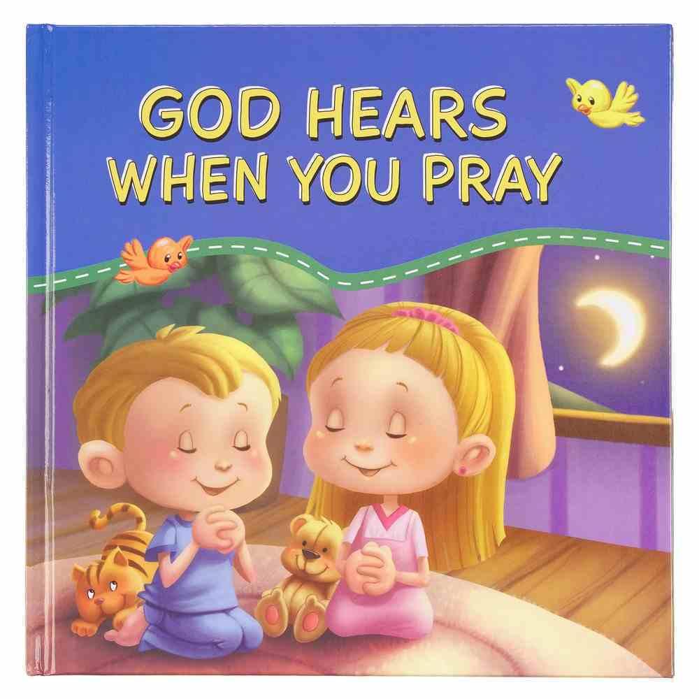 God Hears When You Pray Hardback