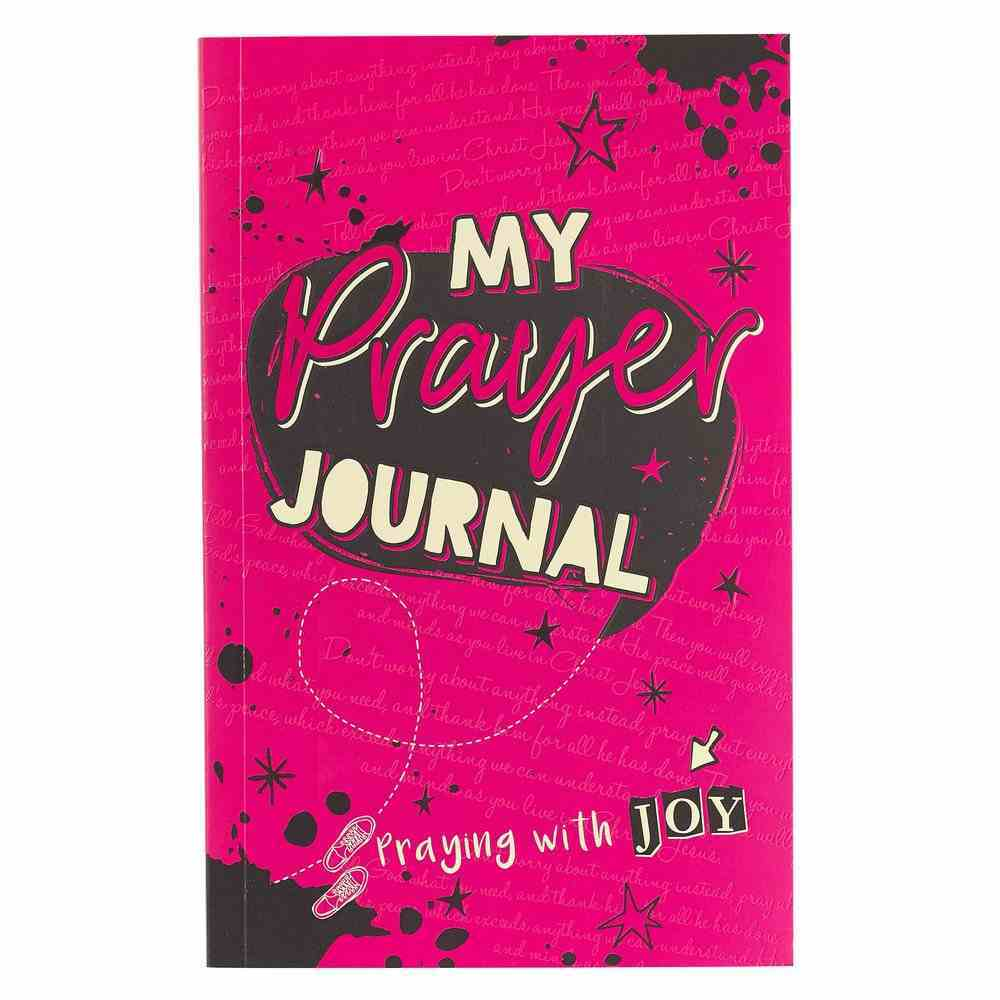 Prompted Journal: My Prayer Journal: Praying With Joy (Faith Girl Collection) Paperback