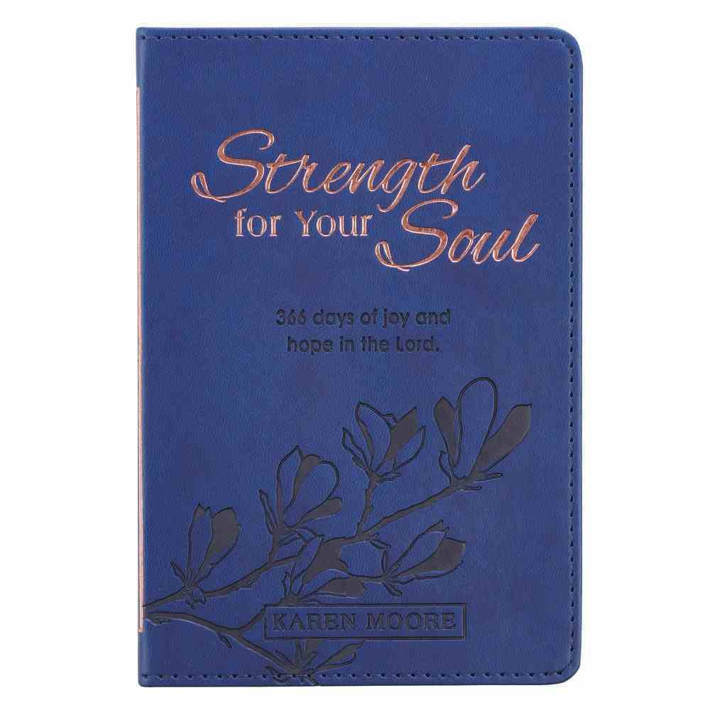 Strength For Your Soul Devotional: 366 Hope-Filled Messages to Draw Women Closer to Jesus, the True Source of Strength and Joy Imitation Leather
