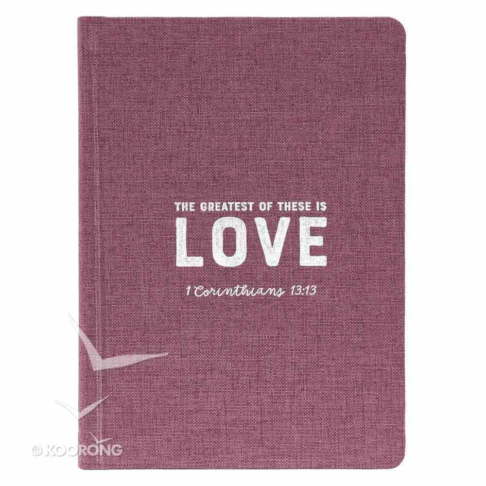 Linen Journal: The Greatest of These is Love, Burgundy (1 Cor 13:13) Fabric Over Hardback
