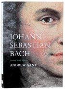 Johann Sebastian Bach (A Very Brief History Series) Hardback