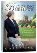 Becoming Mrs. Lewis: The Improbable Love Story of Joy Davidman and C. S. Lewis Paperback