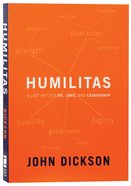 Humilitas: A Lost Key to Life, Love, and Leadership Paperback
