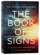 The Book of Signs: 31 Undeniable Prophecies of the Apocalypse Paperback
