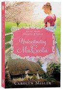 Underestimating Miss Cecilia (Regency Brides: Daughters Of Aynsley Series) Paperback